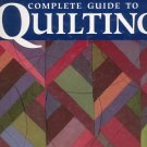 Better Homes Gardens Complete Guide To Quilting  0696215128