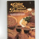 Coffee Makes It Delicious Cookbook by Maxwell House