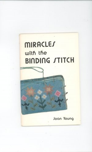 Miracles With The Binding Stitch by Joan Young Vintage Canvas Construction