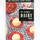 300 Healthful Dairy Dishes #18 Cookbook Vintage Culinary Arts Institute