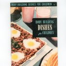 Body Building Dishes For Children #22 Cookbook Vintage Culinary Arts Institute