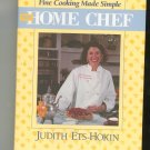 Fine Cooking Made Simple The Home Chef Cookbook by Judith Ets Hokin 0890875308