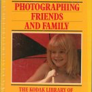 Kodak Photographing Friends And Family 0867062088