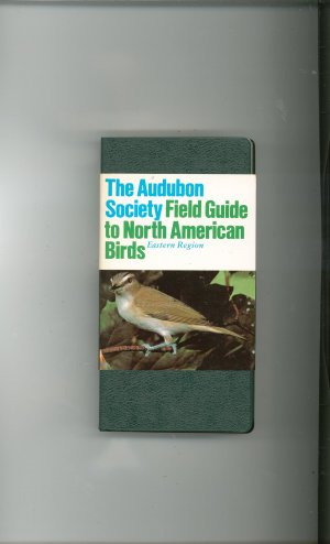 The Audubon Society Field Guide To North American Birds Eastern Region 0394414055