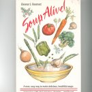 Soup Alive Cookbook by Eleanor S Rosenast 0880071982