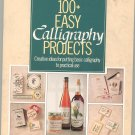 100 + Easy Calligraphy Projects by G. Roland Smith 0722518528