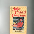 Julia Child & Company Cookbook 0345314492