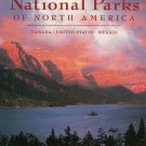 National Parks Of North America Canada United States Mexico Geographic Society 0792229541