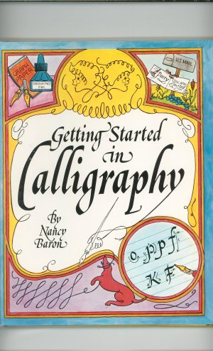 Getting Started In Calligraphy by Nancy Baron 0806953926