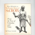 Divers Information On Romantic History Of St. Croix by Florence Lewisohn  LOC# 65-11869 6511869