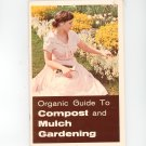 Organic Guide To Compost and Mulch Gardening Rodale Press