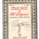 Star Book Of 100 Edgings No.18 Vintage Crochet Tatted Knitt American Thread Company