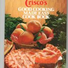 Criscos Good Cooking Made Easy Cook Book Cookbook Vintage