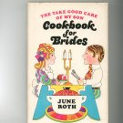 The Take Good Care Of My Son Cookbook For Brides by June Roth 671103725