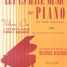 Let Us Have Music For Piano Volume One by Maxwell Eckstein Vintage Carl Fischer
