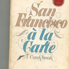 San Francisco A La Carte Cookbook Junior League California 0385135459