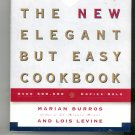 The New Elegant But Easy Cookbook by Marian Burros & Lois Levine 0684832445