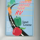 Cooking Aboard Your RV Cookbook by Janet Groene 0877423393