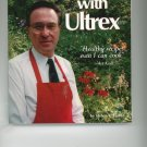 Cooking With Ultrex Cookbook by Helen V Fisher 155561163x