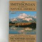 The Smithsonian Guides To Natural America The Northern Rockies 0679763120