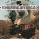 Pictorial History Of North American Railroads California State Railroad Museum 0785317767