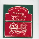 Making Apple Pies & Crusts Cookbook by  Phyllis Hobson 0882660756