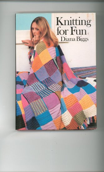 Knitting Stitches And Patterns Diana Biggs : Knitting For Fun by Diana Biggs Vintage 0706402707