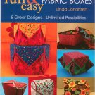 Fast Fun & Easy Fabric Boxes by Linda Johansen 1571202854 Pattern Included