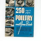 250 Ways To Prepare Poultry And Game Birds Cookbook Culinary Arts Vintage
