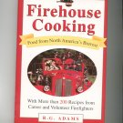 Firehouse Cooking Cookbook by R G Adams 051718818x