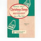 Christmas Songs For The Autoharp by Frances Hall Boston Music Company
