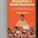 The Breadmans Healthy Bread Book Cookboo by George Burnett 0688120253