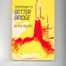 Countdown To Better Bridge by H.W. Kelsey  0910791228 Card Game