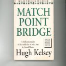 Match Point Bridge by Hugh Kelsey 0575049375 Card Game Master Bridge Series