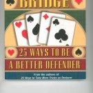 Bridge 25 Ways To Be A Better Defender by Barbara Seagram & David Bird 1897106114
