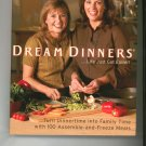 Dream Dinners Cookbook by Stephanie Allen & Tina Kuna 0060784229