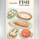 Canadian Fish Cook Book Cookbook Vintage 1974