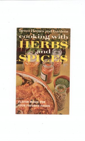 Cooking With Herbs And Spices Cookbook by Better Homes and Gardens Vintage 1967