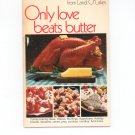 Only Love Beats Butter Holiday Recipes Cookbook by Land O Lakes
