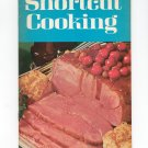 Shortcut Cooking Cookbook Vintage 1969 First Printing Meredith Corporation