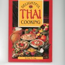 Delightful Thai Cooking Cookbook by Eng Tie Ang 0962781045  Signed ?