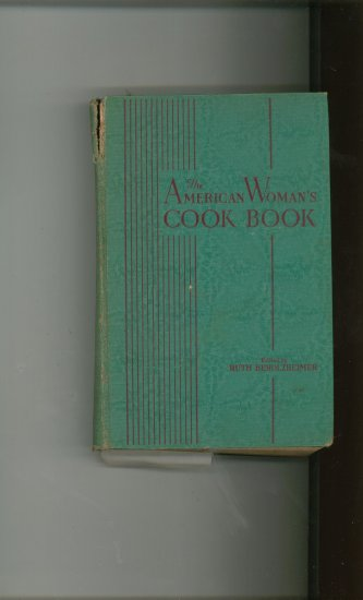 The American Woman's Cook Book Cookbook by Ruth Berolzheimer Vintage 1943