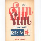 It's Fun Fun Fun To Bake With Red Star Cookbook Active Dry Yeast