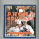 The Phony Gourmet Cookbook by Pam Young and Peggy Jones 0060172045