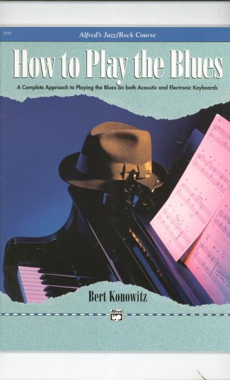How To Play The Blues Alfred's Jazz Rock Course Acoustic & Electronic Keyboards Konowitz 5752