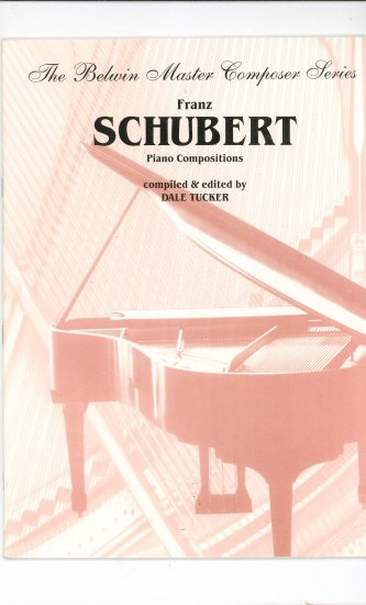 Franz Shubert Piano Compositions  by Dale Tucker Piano Belwin Master Composer Series