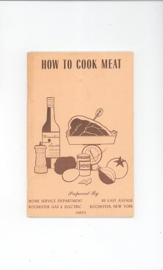 How To Cook Meat Cookbook by Rochester Gas & Electric Company Vintage Regional New York