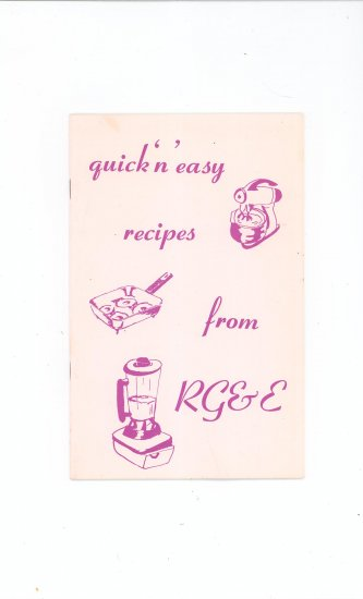 Quick N Easy Recipes Cookbook by Rochester Gas & Electric Company Vintage Item Regional New York