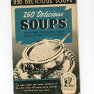 250 Delicious Soups Cookbook by Culinary Arts Institute Vintage 1940