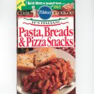 Pillsbury Classic Cookbook Pasta Breads & Pizza Snacke April 1994 158